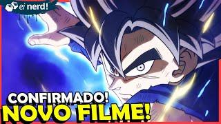 CONFIRMADO! NOVO FILME DO DRAGON BALL MELHOR QUE BROLY