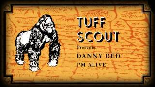 02 Danny Red - Alive Dub [Tuff Scout]