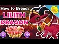 How to Breed the LILITH DRAGON! 4 BEST Breeding Combinations! - Dragon Mania Legends