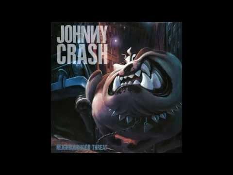 Johnny Crash - Neighbourhood Threat (Full Album)