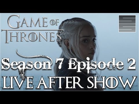 Game of Thrones Season 7 Episode 2 Review / Reaction - Live After Show!