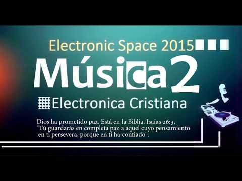 Música Electrónica Cristiana 2