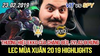 [LEC 2019] VIT vs SPY Highlights | Thương hiệu Ekko của chàng béo Jiizuke, Sylas lại đi Rừng