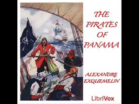 Pirates of Panama by Alexandre EXQUEMELIN read by Various | Full Audio Book
