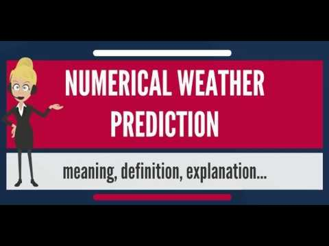 What Is NUMERICAL WEATHER PREDICTION? What Does NUMERICAL WEATHER PRODUCTION Mean?