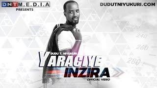 vuclip Yaraciye Inzira - Dudu T. Niyukuri (Official)