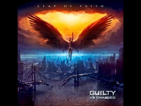 Guilty As Charged - Leap Of Faith