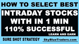 how to select INTRADAY STOCKS with in 1 minute-sure shot strategy by Investment Advisor