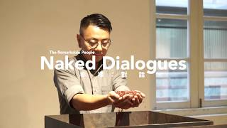 Remarkable People Naked Dialogue——Making Visible the Invisible?