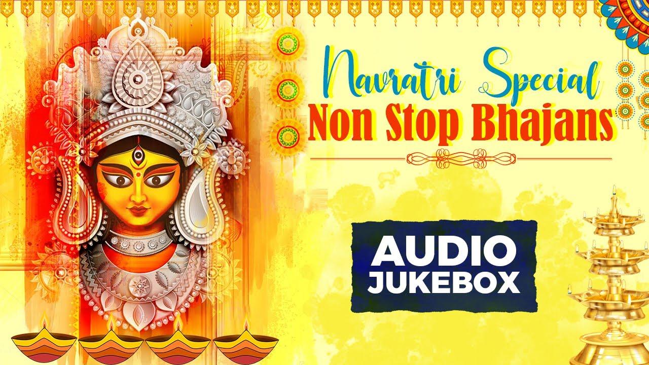 Navratri Special Non Stop Bhajans | Audio Jukebox | Musica