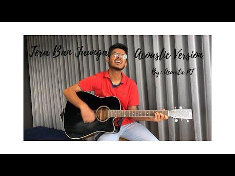 Tera Ban Jaunga | Kabir Singh | Acoustic Version | Akhil Sachdeva | Tulsi Kumar #kabirsingh