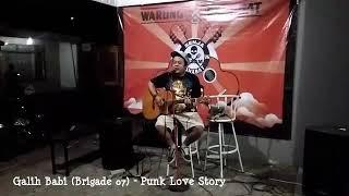 Galih Babi (Brigade 07) - Punk Love Story (LIVE)
