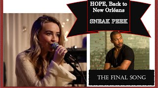 Hope, Back to New Orleans ⚜️ SNEAK PEEK [The Final song]