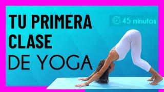 🧘Tu PRIMERA CLASE de YOGA - nivel PRINCIPIANTES ► ¿Cómo empezar a hacer yoga? (45 min)