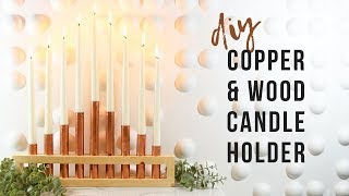DIY Copper & Wood Candleholder/Menorah