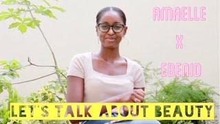 Parlons Beaute et confiance en soi- AmaElle x Ebenid