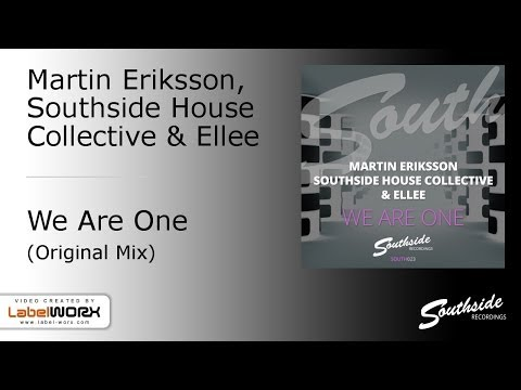 Martin Eriksson, Southside House Collective & Ellee - We Are One [Southside Recordings]