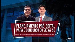 [LIVE] Planejamento Pré-Edital para o SEFAZ SC com André Neiva e Luiz Santiago