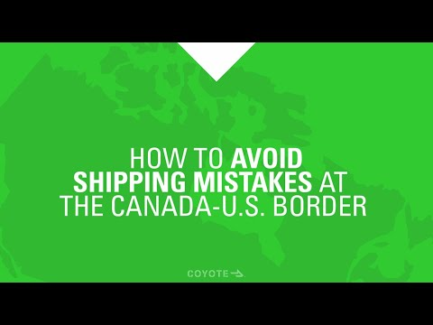Moving Freight Across the Canada-U.S. Border: How to Avoid Truckload Shipping Mistakes