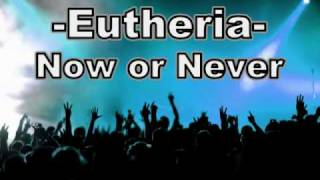 Eutheria - Now or Never (Demo) (UK Trance for fans of Basshunter, Cascada, Pendulum)