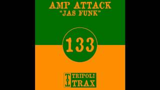 Amp Attack - Jas Funk (Tripoli Trax)