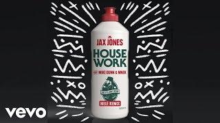 Jax Jones House Work Mele Remix Ft Mike Dunn MNEK