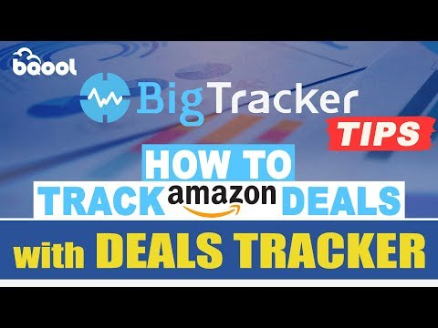 BigTracker Tips- How to track Amazon's deals with Deals Tracker