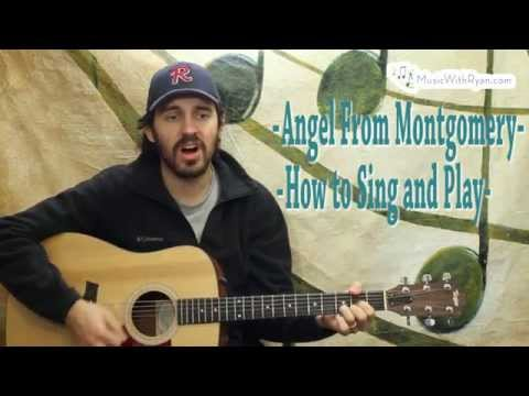 Angel From Montgomery - How to Sing and Play