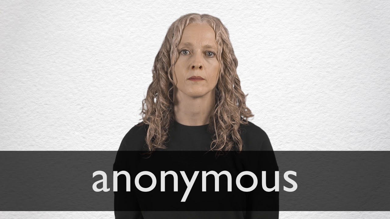 How to pronounce ANONYMOUS in British English