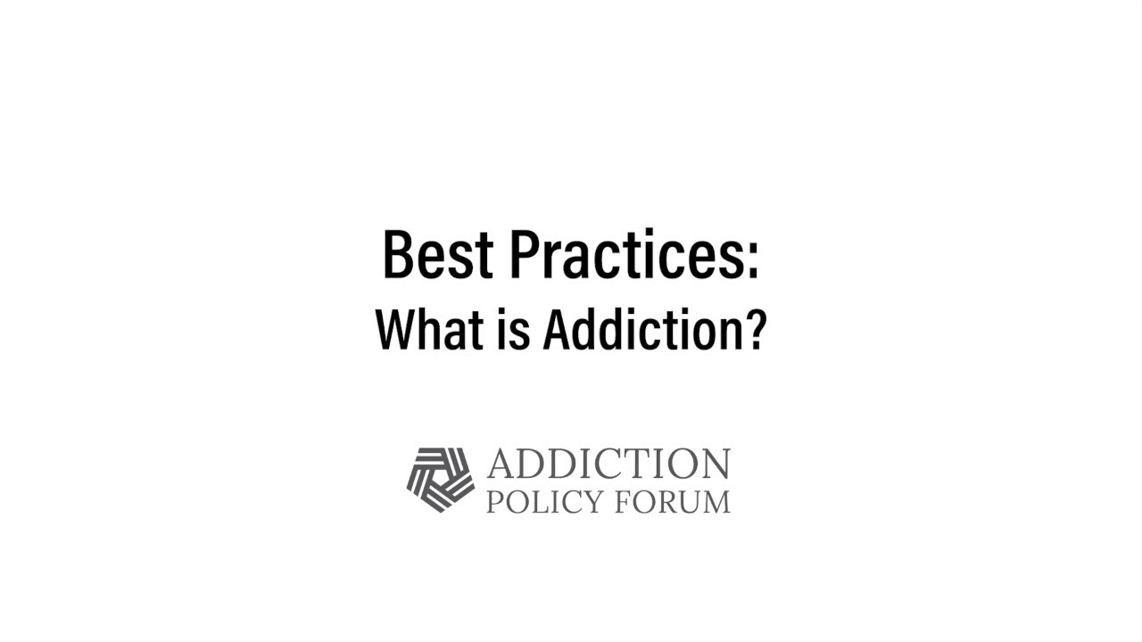Best Practices: What is Addiction?