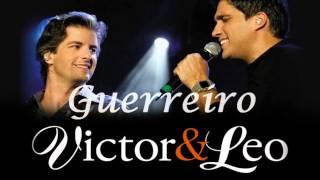 Victor e Léo - Guerreiro (Part. Jorge e Mateus) [LANÇAMENTO]