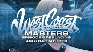 Episode 5 - Air and Cabin Filter  | West Coast Masters