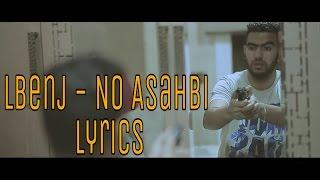 Lbenj - No Asahbi Lyrics | Parole