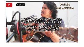 TENTANG RINDU - ANGGA ( COVER VIRZHA )