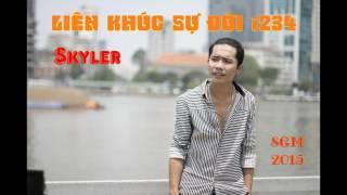 Liên khúc Sự Đời 1234 - Skyler [2015]