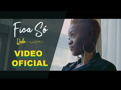 DUDA  &  LANDRICK - Fica Só (Official Video)