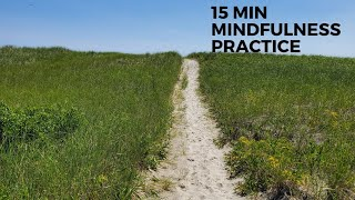15 Minute Mindfulness Practice