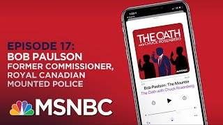 Chuck Rosenberg Podcast With Bob Paulson | The Oath Ep - 17 | MSNBC
