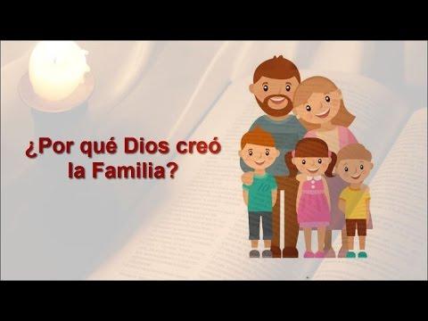 1 Por Qué Creó Dios La Familia Estudio Bíblico La Familia