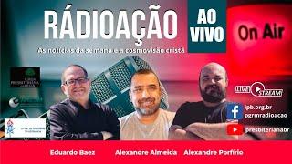 RadioAcao #W28_21 AO VIVO