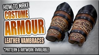 How to Make Costume Armour - Leather Vambraces / Bracers