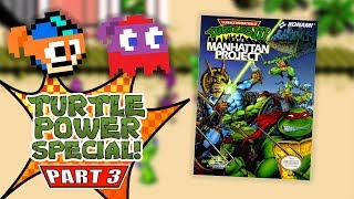TMNT III: The Manhattan Project (NES) - Turtle Power Special! (feat. Brandon) - Episode 3
