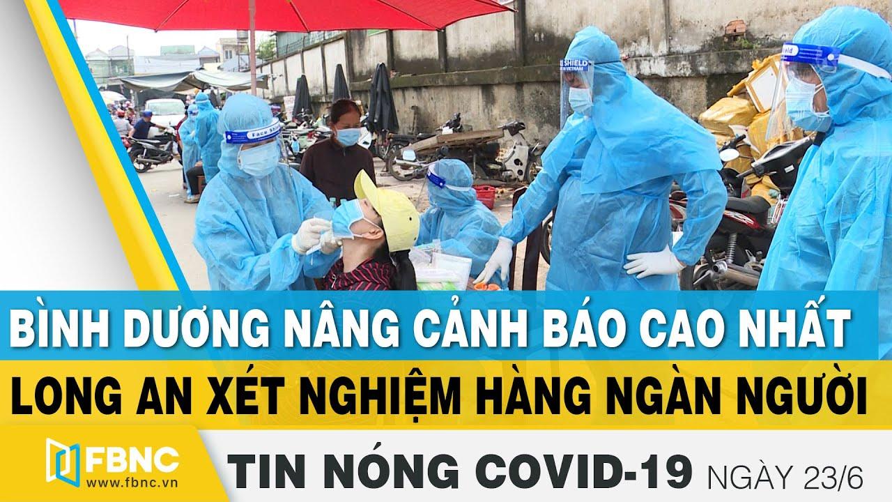 Tin tức Covid-19 nóng nhất chiều 23/6 | Dịch Corona mới nhất ngày hôm nay | FBNC