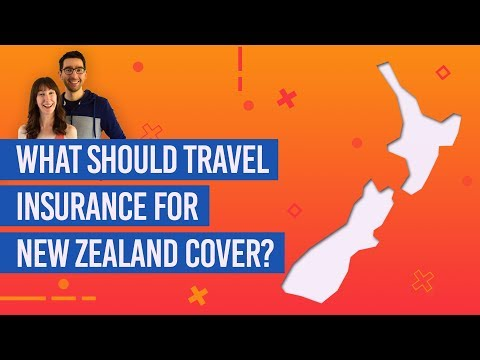 What Should Travel Insurance For New Zealand Cover?