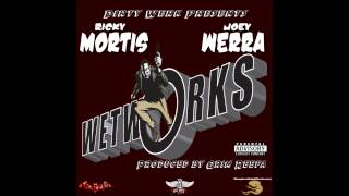Ricky Mortis ft Joey Werra - Wetworks (prod. by Grim Reefa)