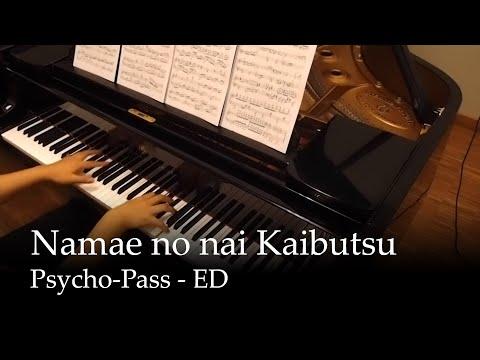 Namae no nai Kaibutsu - Psycho-Pass ED [Piano]