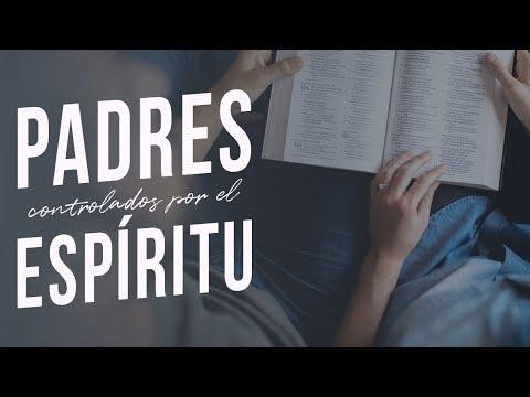 Padres controlados por el Espíritu - Pastor Héctor Salcedo