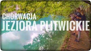 Jeziora Plitwickie 2017 CHORWACJA