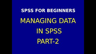 3. Managing Data in  SPSS Part -2