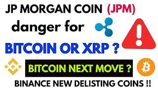 JP Morgan coin - New xrp ? Bitcoin next move can be good
